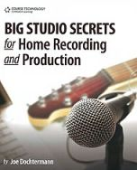 Big Studio Secrets for Home Recording